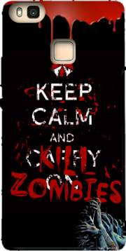 Keep Calm And Kill Zombies Hoesje voor Huawei P9 Lite
